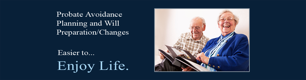 Probate Avoidance Planning and Changes to Wills and Trusts